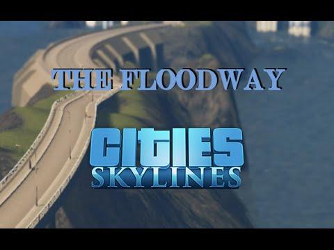 Cities Skylines - Flood City II: The Floodway's First Flood