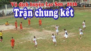 Trận chung kết giải bóng đá vô địch huyện Lạc Sơn 2016✔
