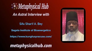 Astral Interview with Sifu Sharif Bey