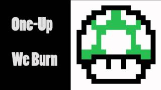 One-Up - We Burn