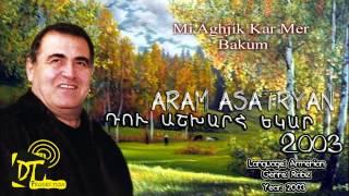 Արամ Ասատրյան (Aram Asatryan) - Mi Aghjik Kar Mer Bakum HD /Du Ashxarh Ekar 2003/ d