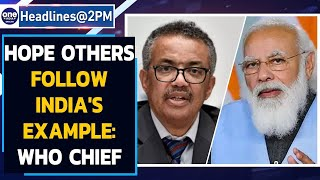 WHO chief lauds PM Modi | 'Hope others follow India' | Oneindia News