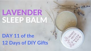 Lavender Vanilla Sleep Balm DIY Homemade Gift Idea