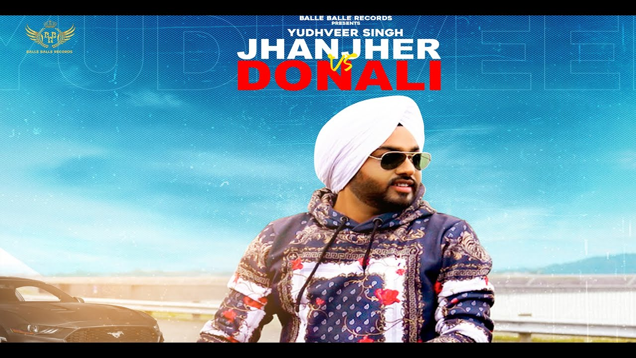 Jhanjher vs DONALI |YUDHVEER SINGH | New Punjabi Song 2020 | Latest songs 2020 | BALLE BALLE RECORDS