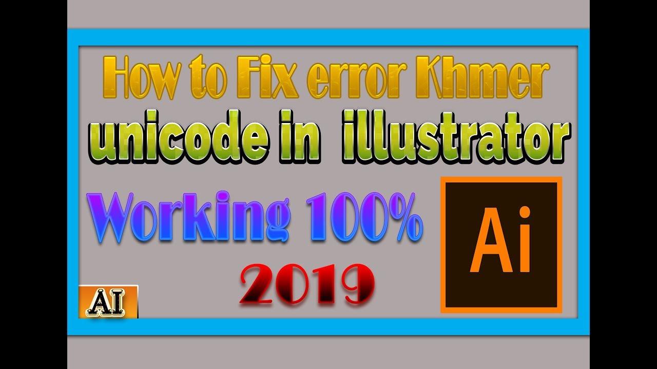 How to Fix Error Khmer Unicode in illustrator 2019 Working 100%   Fix font  Khmer Unicode / VyraK KH