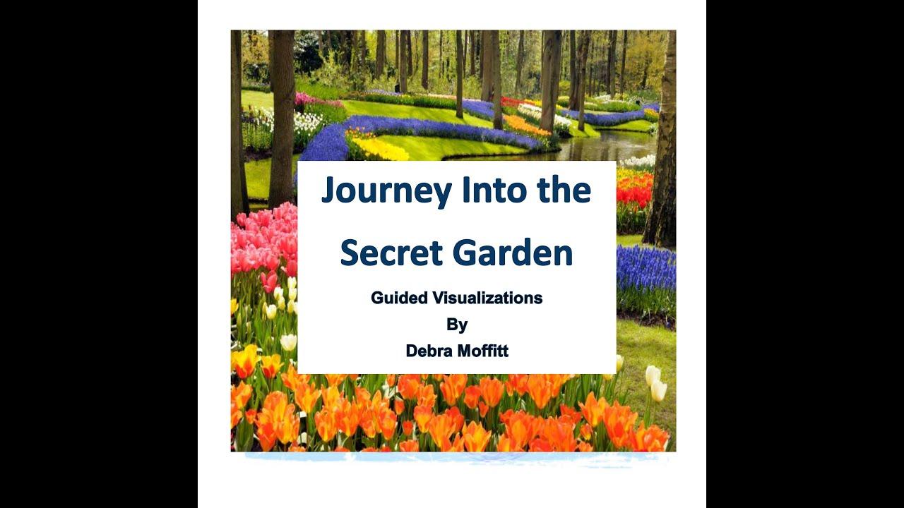 Secret Garden Guided Meditation By Debra Moffitt
