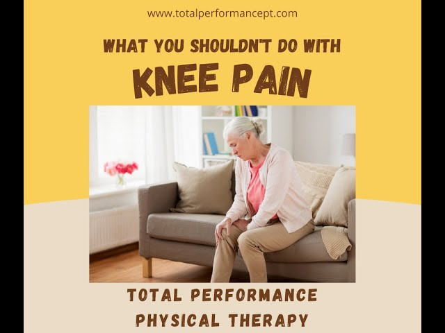 What you Shouldn't Do With Knee Pain
