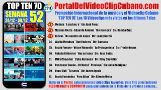 PORTAL DEL VÍDEO CLIP CUBANO * TOP TEN 7D * SEMANA 52 / 2018