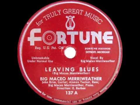 Big Maceo Merriweather  Leaving Blues  FORTUNE 137A
