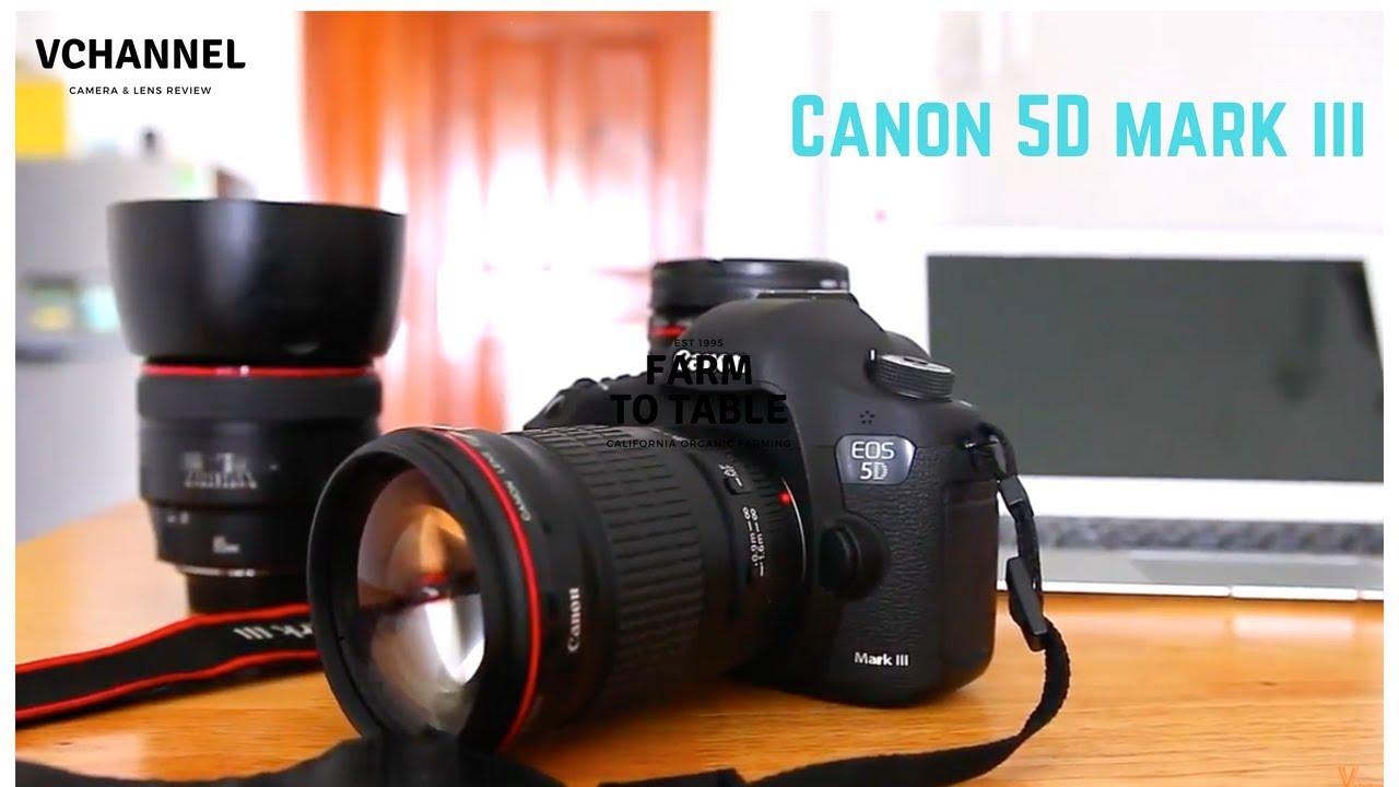 Trên tay và hướng dẫn sử dụng chi tiết Canon 5D Mark III