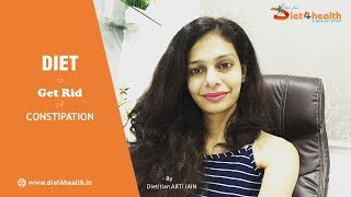 Constipation | Diet to get Rid of Constipation | Health tips by Dietitian Arti Jain |