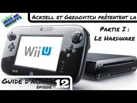 [Guide d'achat #012] Présentation de la Wii U - Partie I : Le Hardware