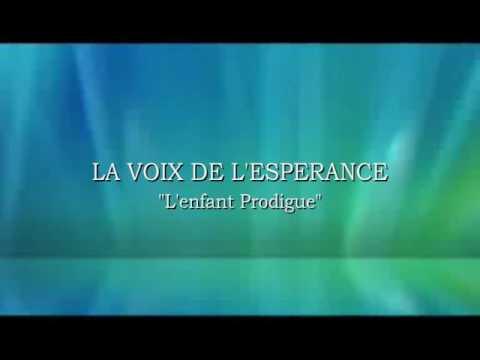 LA VOIX DE L'ESPERANCE ' L'enfant prodigue'