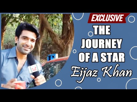 Eijaz Khan - Journey of a Star ... EXCLUSIVE
