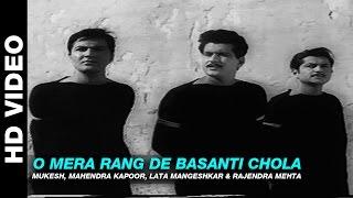 O Mera Rang De Basanti Chola - Shaheed   Mukesh, Mahendra Kapoor, Lata Mangeshkar & Rajendra Mehta