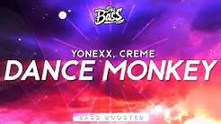 Yonexx, CRÈME ‒ Dance Monkey 🔊 [Bass Boosted]