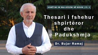 Thesari i fshehur shpirtëror dhe e Padukshmja | Dr. Bujar Ramaj