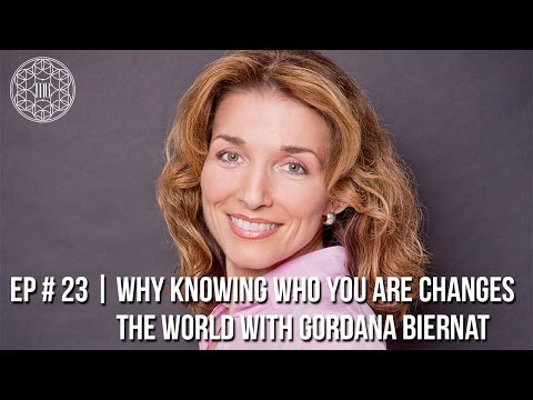#23 | Why Knowing Who You Are Changes the World with Gordana Biernat