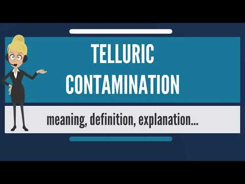 What is TELLURIC CONTAMINATION? What does TELLURIC CONTAMINA