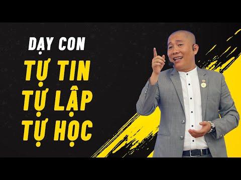 Dạy con Tự Tin - Tự Lập - Tự Học | Nguyễn Phùng Phong