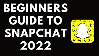 How To Use Snapchat   Beginners Guide To Snapchat
