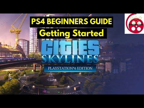 Cities Skylines PS4 Beginners Guide: Getting Started