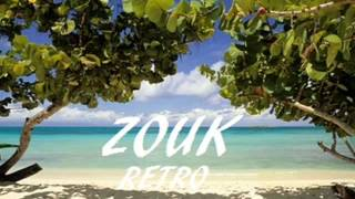 Retro Zouk Mix Très Ancien VOL 1 2014 Zouk Love Nostalgie / Wave / Ballade [HQ] [VOL 1]