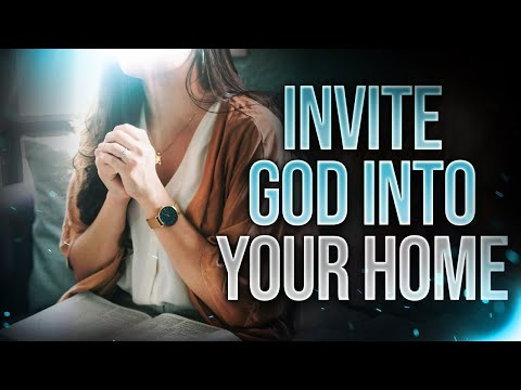 Powerful Prayers To Invite God Into Your Home