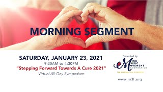 Stepping Forward Towards A Cure 2021 Virtual Symposium: Morning Segment (Part 1)