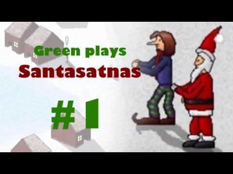 Green Plays: Santasatnas - Part 1
