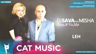 Dj Sava feat. Misha - Give It To Me (Official Single)