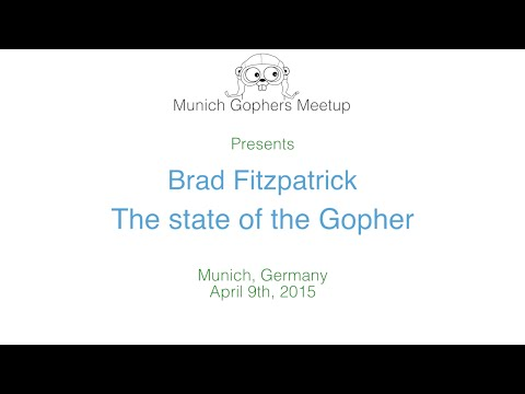 The state of the Gopher - Brad Fitzpatrick - Munich Gophers