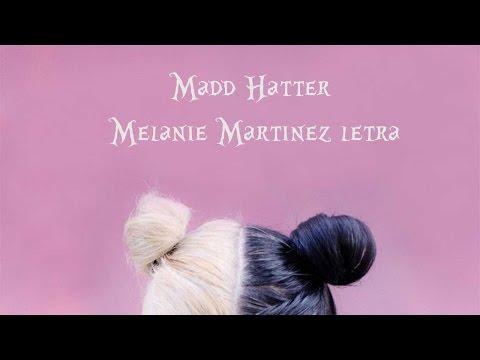 Melanie Martinez Madd Hatter letra