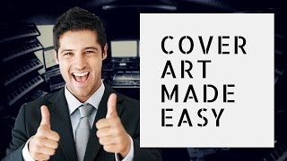 Video Make Album/Music Cover Art The Easiest Way download MP3, 3GP, MP4, WEBM, AVI, FLV Juni 2018