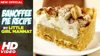 Banoffee Pie Recipe By Chef Mannat Latest Foodies Video 2018