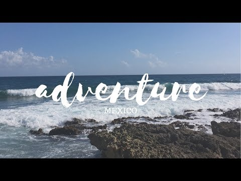 MEXICO 2017 | TRAVEL VIDEO 🌎 ✈️ HD!