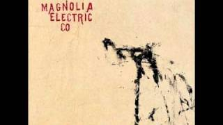 Magnolia Electric Co. - The Last 3 Human Words