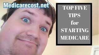 Top Five Tips for Starting Medicare