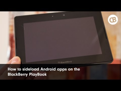 How to load Android apps sideload to the BlackBerry PlayBook