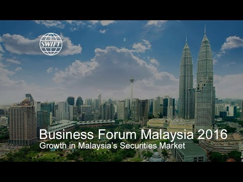 SWIFT Business Forum Malaysia 2016 - Gearing Up for Growth in Malaysia's Securities Market