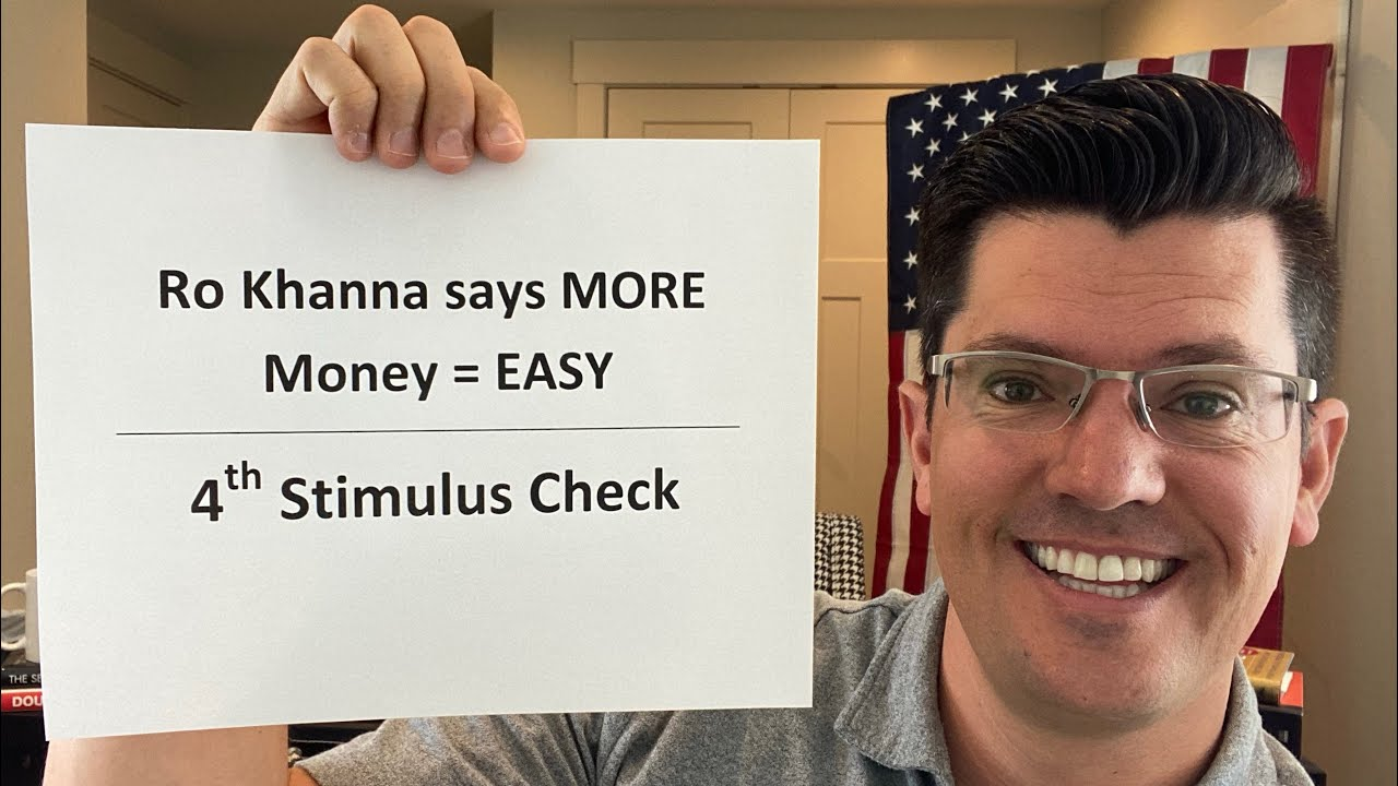 IRS Update | Fourth Stimulus Check Update | Ro Khanna Says Finding MORE Money For People IS Easy