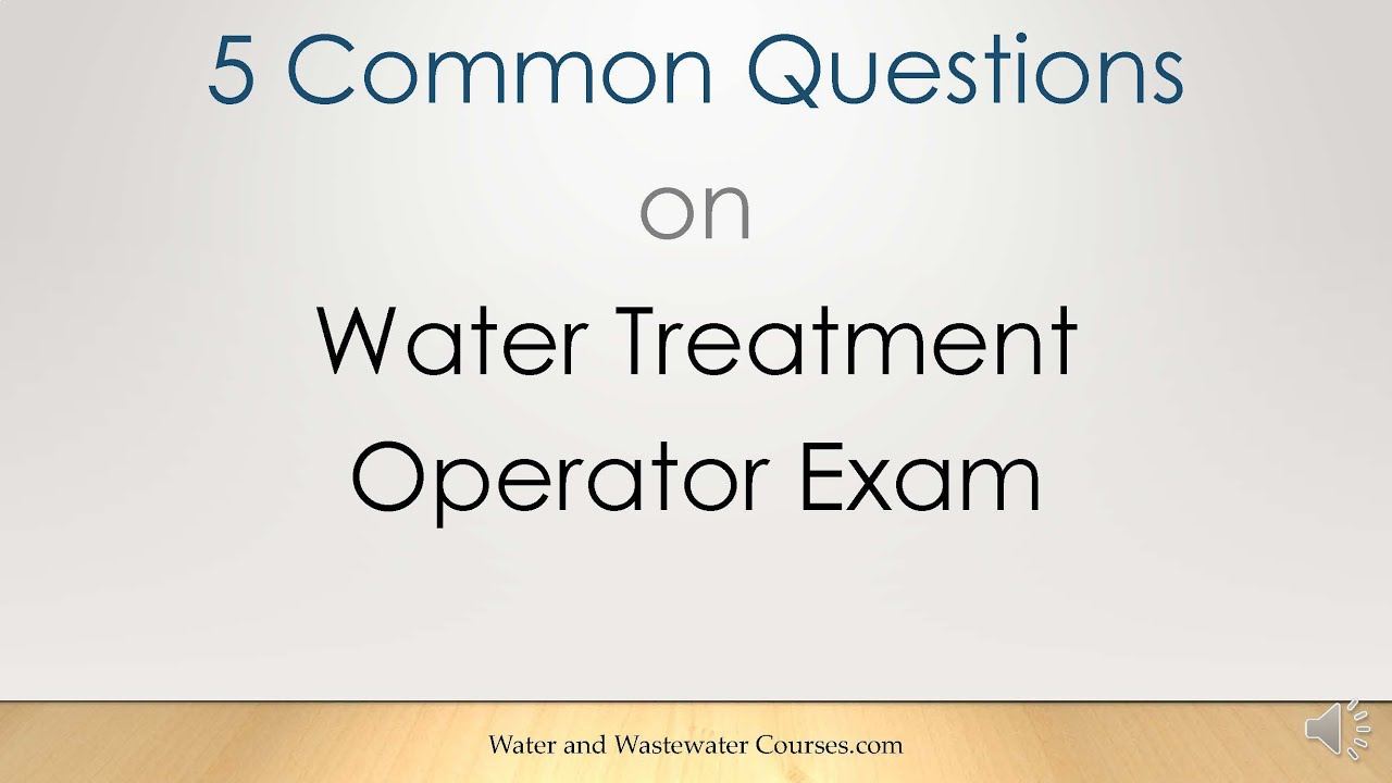 5 common questions on water treatment operator certification exam 5 common questions on water treatment operator certification exam xflitez Choice Image