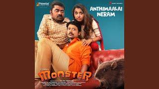 """Anthimaalai Neram (From """"Monster"""")"""