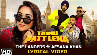 Gambar cover Tainu Patt Lena | Lyrical Video| The Landers| Afsana Khan| Rabb Sukh R| Meet S| Latest Punjabi Songs