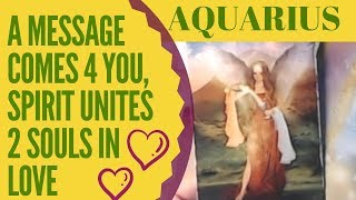AQUARIUS YES! THEY WILL CONTACT YOU- A MESSAGE OF LOVE COMES!-IT'S WORKED OUT! (TIMELESS) 2019