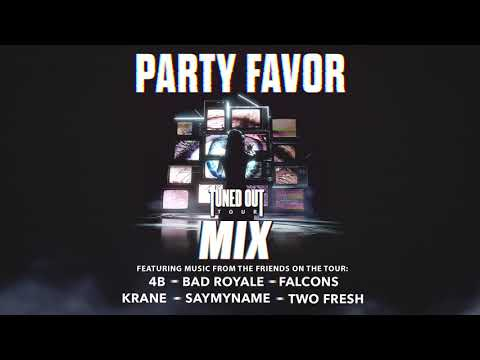 Party Favor - Tuned Out Tour Mix