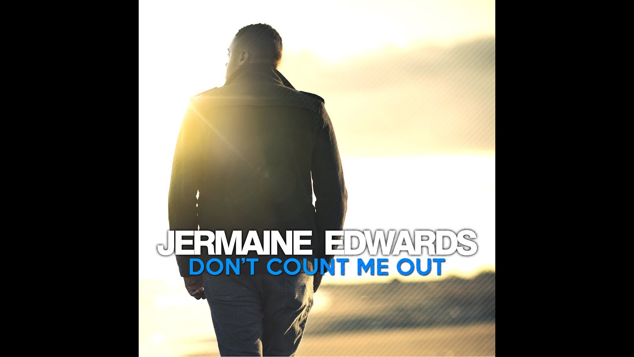 dont-count-me-out-jermaine-edwards