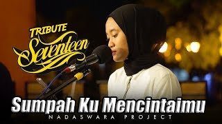Sumpah Ku Mencintaimu - Seventeen (Live Cover Nungki ft Bahrul Nadswara Project) mp3