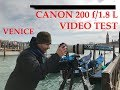 Venezia 7AM - Canon 200mm f/1.8 L Video Test