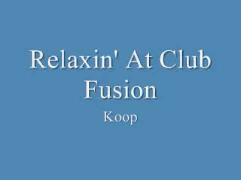 Клип Koop - relaxin at club fusion